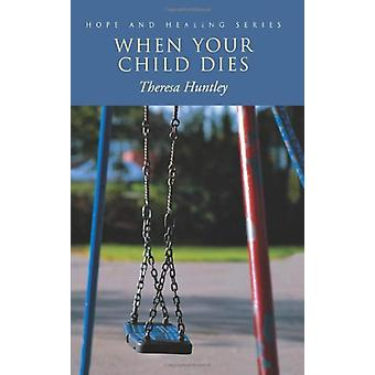 When Your Child Dies by Theresa Huntley - 9780806642611 Book