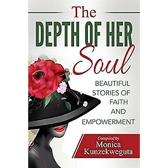 The Depth of Her Soul - Beautiful Stories of Faith and Empowerment by