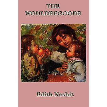 The Wouldbegoods by Edith Nesbit - 9781617200199 Book