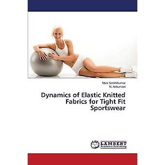 Dynamics of Elastic Knitted Fabrics for Tight Fit Sportswear by Senth