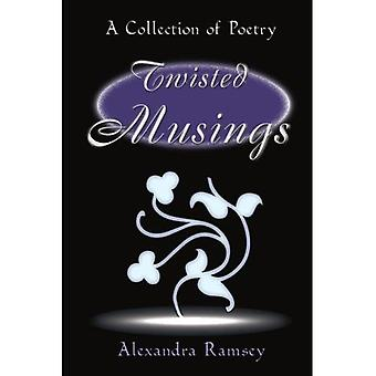 Twisted Musings: A Collection of Poetry