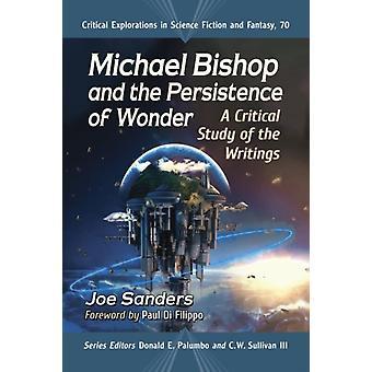 Michael Bishop and the Persistence of Wonder by Joe Sanders
