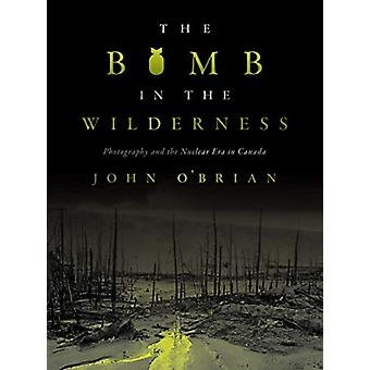 The Bomb in the Wilderness by John OBrian