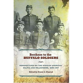 Brothers to the Buffalo Soldiers by Edited by Bruce A Glasrud