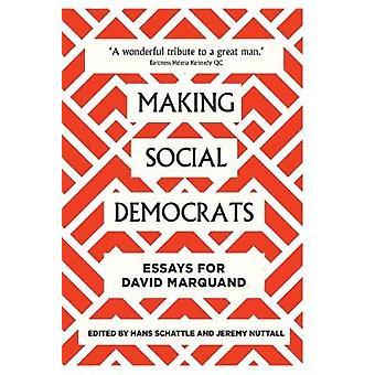 Making Social Democrats Essays for David Marquand