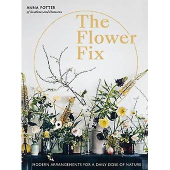 The Flower Fix Modern arrangements for a daily dose of nature Fix Series