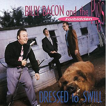 Billy Bacon & Forbidden Pigs - Dressed to Swill [CD] USA import