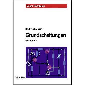 Elektronik 3 - Grundschaltungen Vogel Communications Group 978-3-8343-3429-9