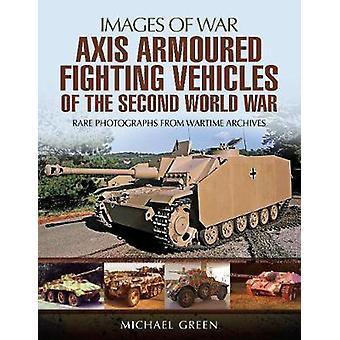 Akselin panssaroidut taisteluajoneuvot toisen maailmansodan mennessä Michael Gr