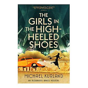 The Girls in the High-Heeled Shoes by Michael Kurland - 9781783295388