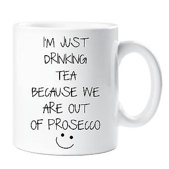 Jeg drikker bare te fordi vi er ude af Prosecco krus