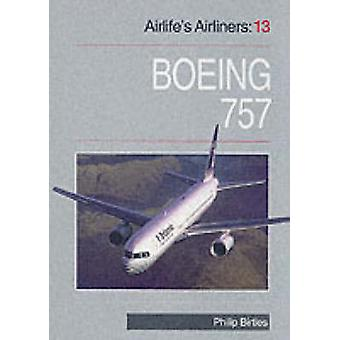 Airlife's Airliners - v. 13 - Boeing 757 by Philip Birtles - 9781853109
