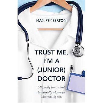 Vertrauen Sie mir, ich bin Arzt (Junior)