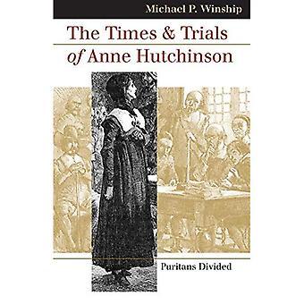Tider och prövningar av Anne Hutchinson: puritanerna uppdelat (Landmark lag fall & Amerikan historia) (Landmark lagfall och American Society)