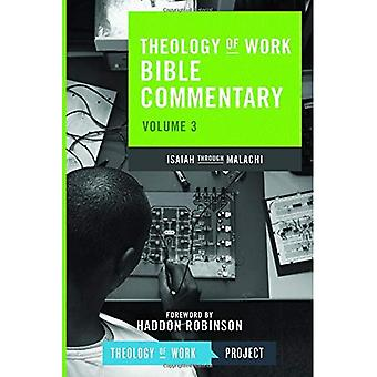 Theology of Work Bible Commentary: Volume 3 Isaiah Throught Malachi (Theology of Work Bible Commentaries)