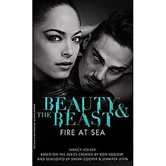 Schönheit & das Tier: Feuer auf See