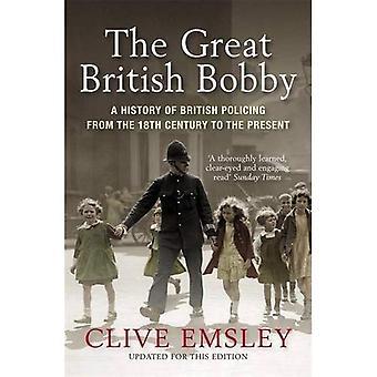 De stora brittiska Bobby: En historia av brittisk polis från 1829 till nutid
