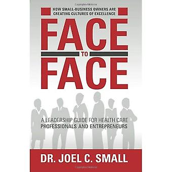 Face to Face: How Small Business Owners Are Creating Cultures of Excellence