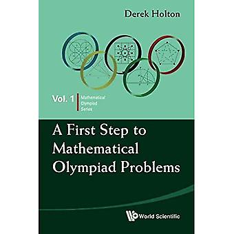 FIRST STEP TO MATHEMATICAL OLYMPIAD PROBLEMS, A (Mathematical Olympiad Series)