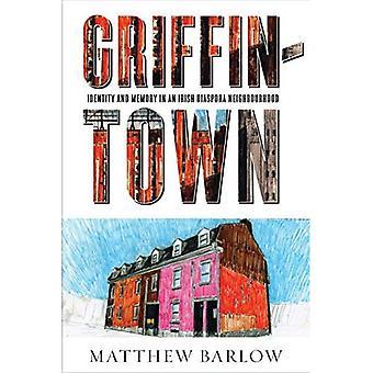 Griffintown: Identité et mémoire dans un quartier de la Diaspora irlandaise (partagé: histoire orale et publique)
