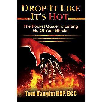 Caer como es caliente: la guía de bolsillo para dejar ir sus bloques