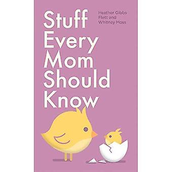 Grejer varje mamma bör veta