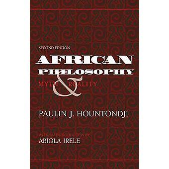 African Philosophy Second Edition Mythos und Realität von Paulin J Houtondji & Abiola Irele
