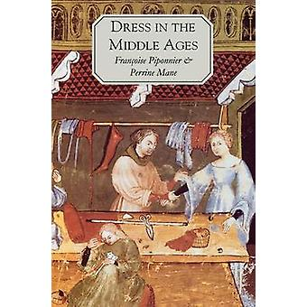 Dress in the Middle Ages by Piponnier & Francoise