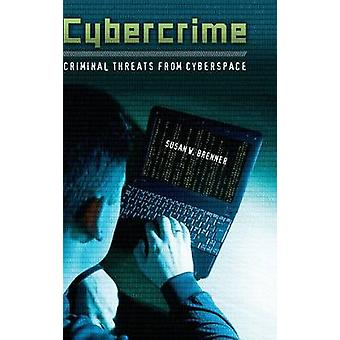 Cybercrime-kriminelle Bedrohungen aus dem Cyberspace durch Brenner & Susan