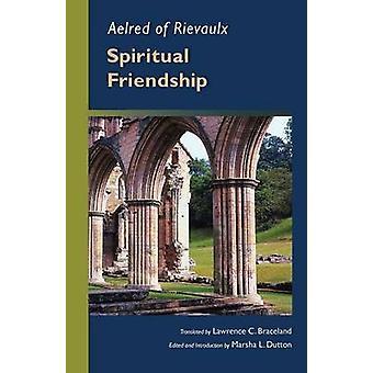 Aelred of Rievaulx Spiritual Friendship by Aelred