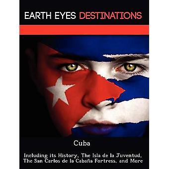 Cuba inkludert dens historie The Isla de la Juventud av San Carlos de la Cabaa festning og mer ved Browning & Renee