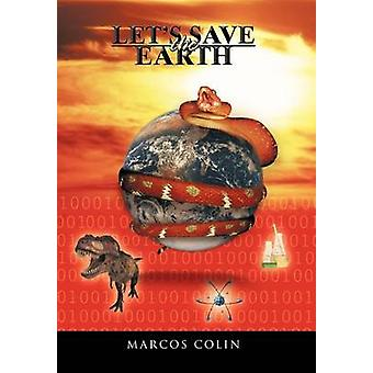 Lets Save the Earth by Colin & Marcos
