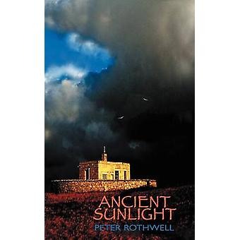 Ancient Sunlight by Rothwell & Peter