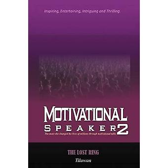 Motivational Speaker2 The Lost Ring by Tilawan