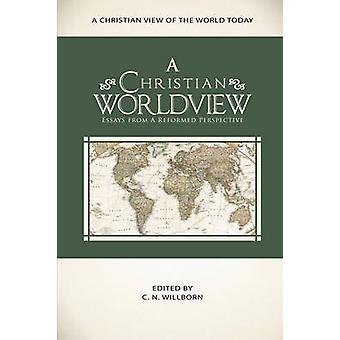 A Christian Worldview by Willborn & C. N.
