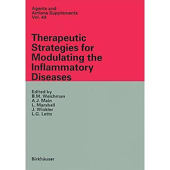 Therapeutic Strategies for Modulating the Inflammatory Diseases by Weichman & B.M.