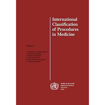 International Classification of Procedures in Medicine Vol 1 by WHO