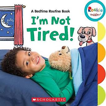 I'm Not Tired! - A Bedtime Routine Book by Janice Behrens - Marybeth B