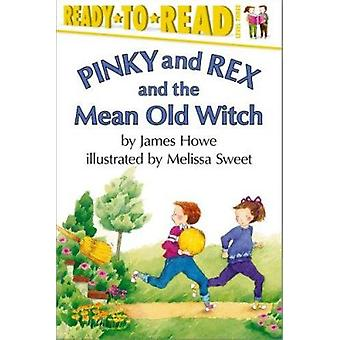 Pinky and Rex and the Mean Old Witch by Howe - James/ Sweet - Melissa