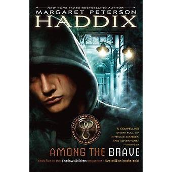 Among the Brave by Haddix - Margaret Peterson - 9780689857942 Book