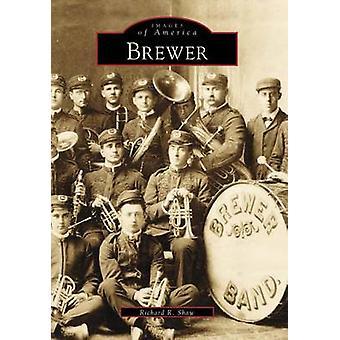 Brewer by Richard R Shaw - 9780738562254 Book