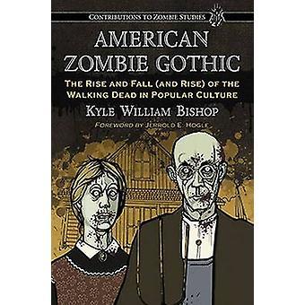 American zombie Gothic-Rise og Fall (og Rise) af Walking D