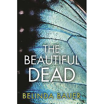 The Beautiful Dead by Belinda Bauer - 9780802125330 Book