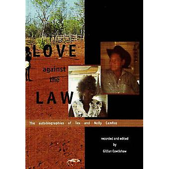 Love Against the Law - The Autobiographies of Tex and Nelly Camfoo by