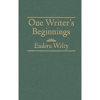 One Writers Beginnings by Eudora Welty - 9780848806590 Book