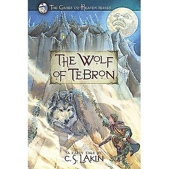 The Wolf of Tebron by C S Lakin - 9780899578880 Book