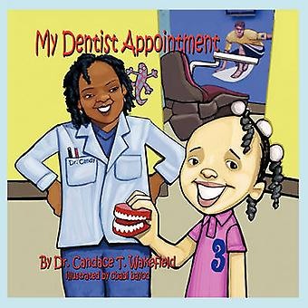 My Dentist Appointment by Candace T Wakefield - Cbabi Bayoc - 9780982