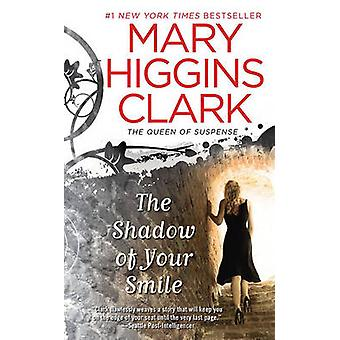 The Shadow of Your Smile by Mary Higgins Clark - 9781439180983 Book