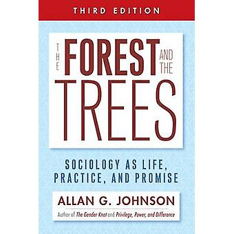 The Forest and the Trees - Sociology as Life - Practice - and Promise