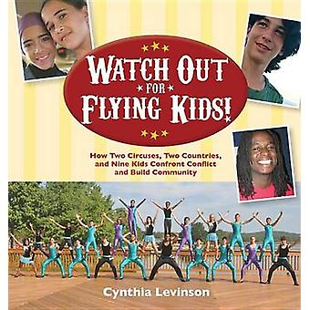 Watch Out for Flying Kids! - How Two Circuses - Two Countries - and Ni